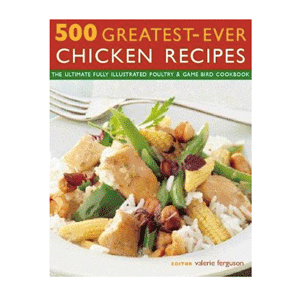 Chicken Recipes (500 Greatest Ever)